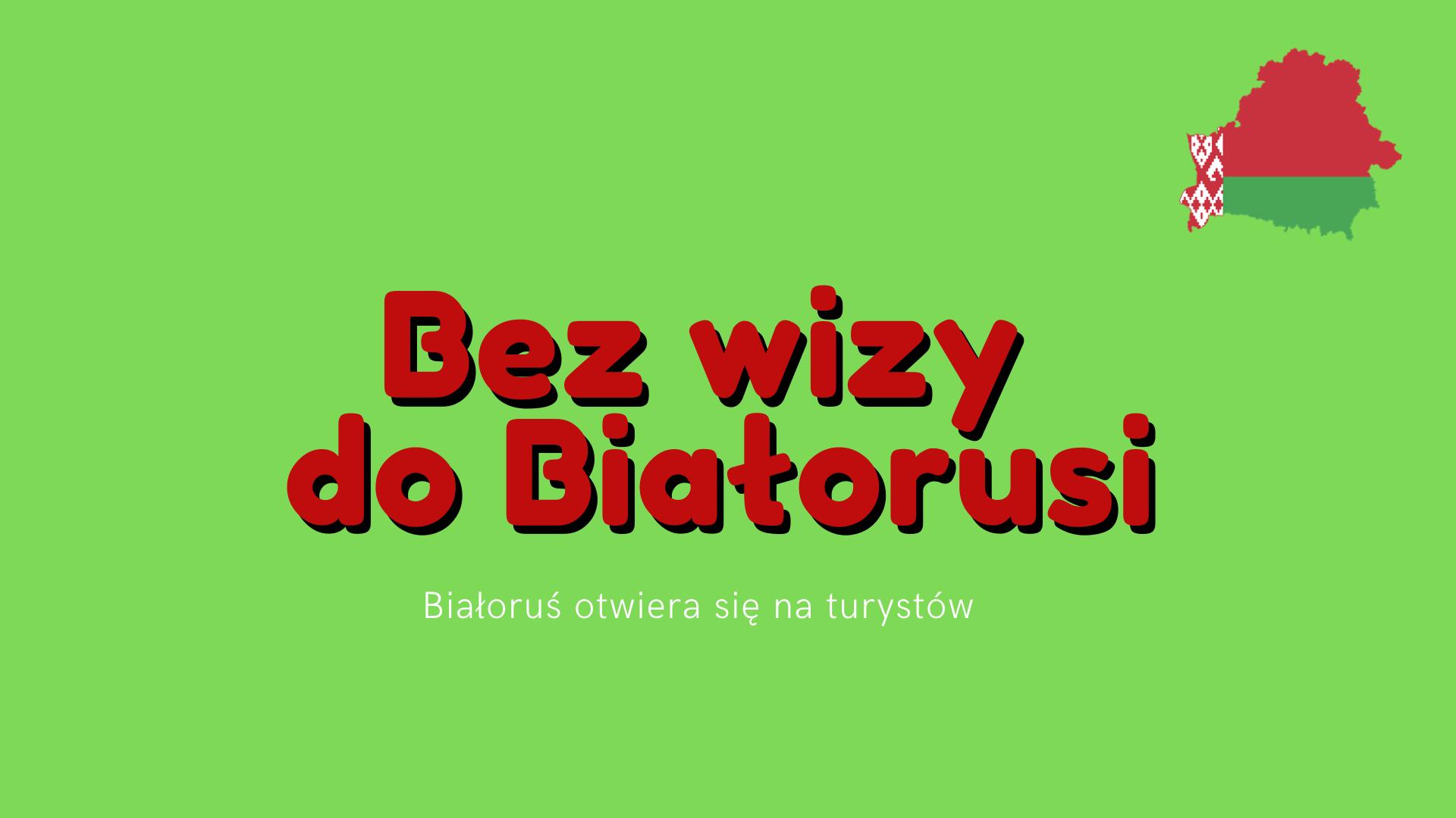 Białorus bez wiz dla turystów